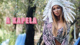 EDITA - A KAPELA (OFFICIAL VIDEO)