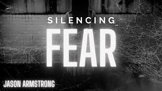 SILENCING FEAR