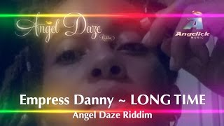 EMPRESS DANNY - LONG TIME - Angel Daze Riddim - June 2016