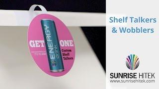 Custom Shelf Talkers and Wobblers by Sunrise Hitek