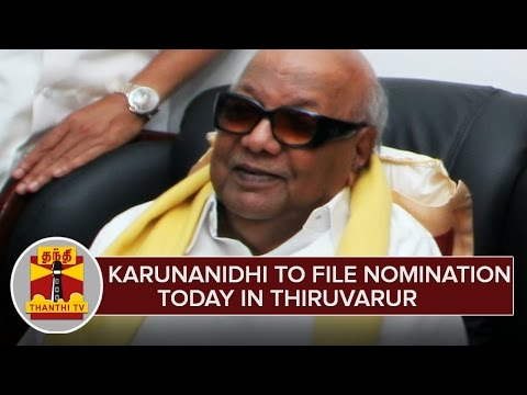 DMK-Chief-Karunanidhi-to-file-Nomination-Today-for-Contesting-in-Thiruvarur--Thanthi-TV