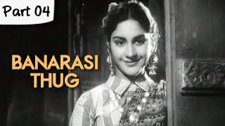 Banarasi Thug - Part 04/13 - Super Hit Classic Romantic Hindi
