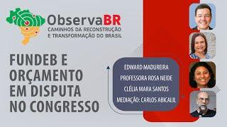 #AOVIVO | Fundeb e Orçamento em disputa no Congresso | Observa Br