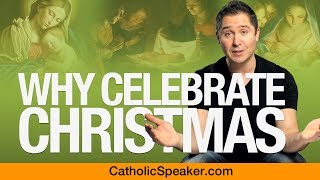 Why Do We Celebrate Christmas? The Importance of Christmas (2019)