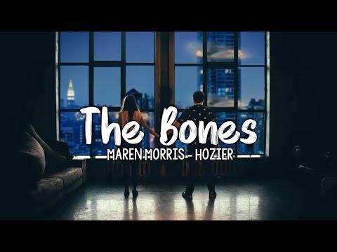 Maren Morris . Hozier - The Bones ( Lyrics )