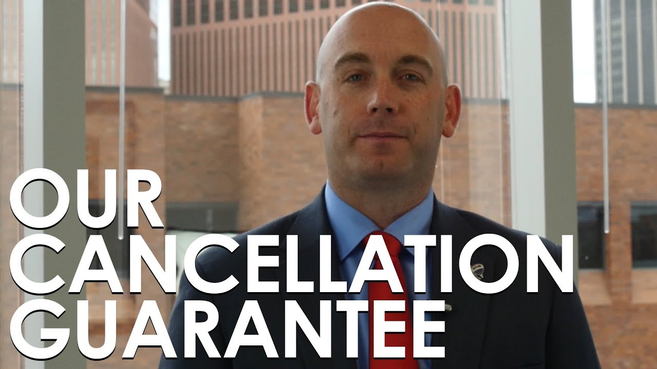 Our Cancellation Guarantee, Explained