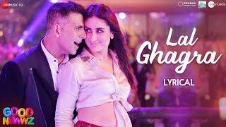 Laal Ghaghra - Lyrical | Good Newwz | Akshay K, Kareena K| Manj M,Herbie S, Neha K |Tanishk B