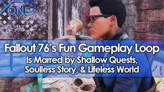 Fallout 76's Fun Gameplay Loop is Marred by Shallow Quests, Soulless Story, & Lifeless World