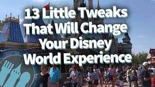 13 Tiny Changes That Make a HUGE Difference on Your Disney Vacation!
