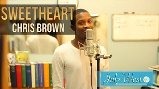 Chris Brown - Sweetheart (cover by Julz West)