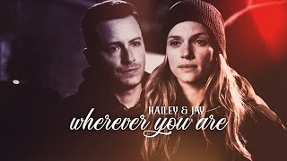Jay & Hailey - Wherever you are