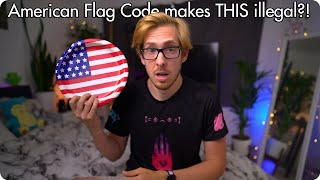American Flag Code Makes This ILLEGAL?!