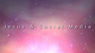 Jesus & Social Media   A Spoken Word
