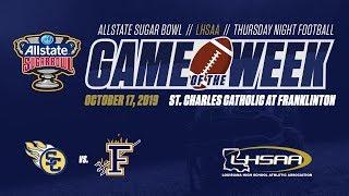 Allstate Sugar Bowl LHSAA Thursday Game of the Week - St. Charles Catholic vs. Franklinton