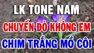 karaoke-nhac-song-tone-nam-de-hat-nhat-nhac-tru-tinh-bolero-lien-khuc-chuyen-do-khong-em
