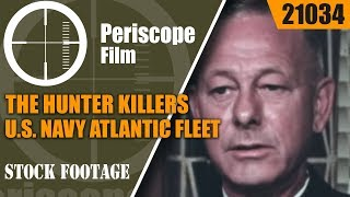 THE HUNTER KILLERS  U.S. NAVY ATLANTIC FLEET ANTI SUBMARINE WARFARE FILM 21034