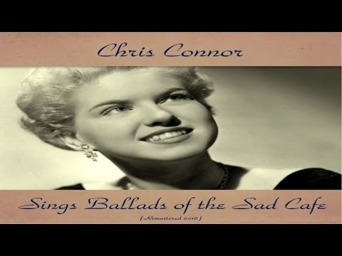 Chris Connor - Sings Ballads of the Sad Cafe - Remastered 2016