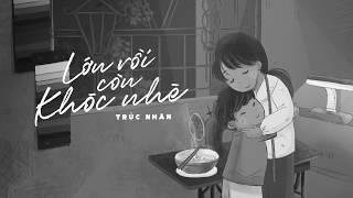 LỚN RỒI CÒN KHÓC NHÈ ( KARAOKE ) | TRÚC NHÂN (#LRCKN)