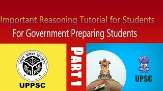 Reasoning Tutorial  Part 1 For UPSC and UPPSC students /UPSC and Government Notification