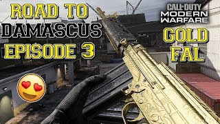 FINALLY GOT THIS GUN GOLD... GOLD FAL 😍 (MODERN WARFARE ROAD TO DAMASCUS - EPISODE 3)