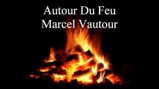 Autour Du Feu - Marcel Vautour