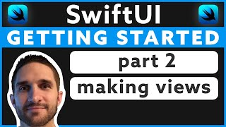Getting Started with SwiftUI - Part 2: Making Views