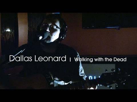 Walking with the Dead - Dallas Leonard