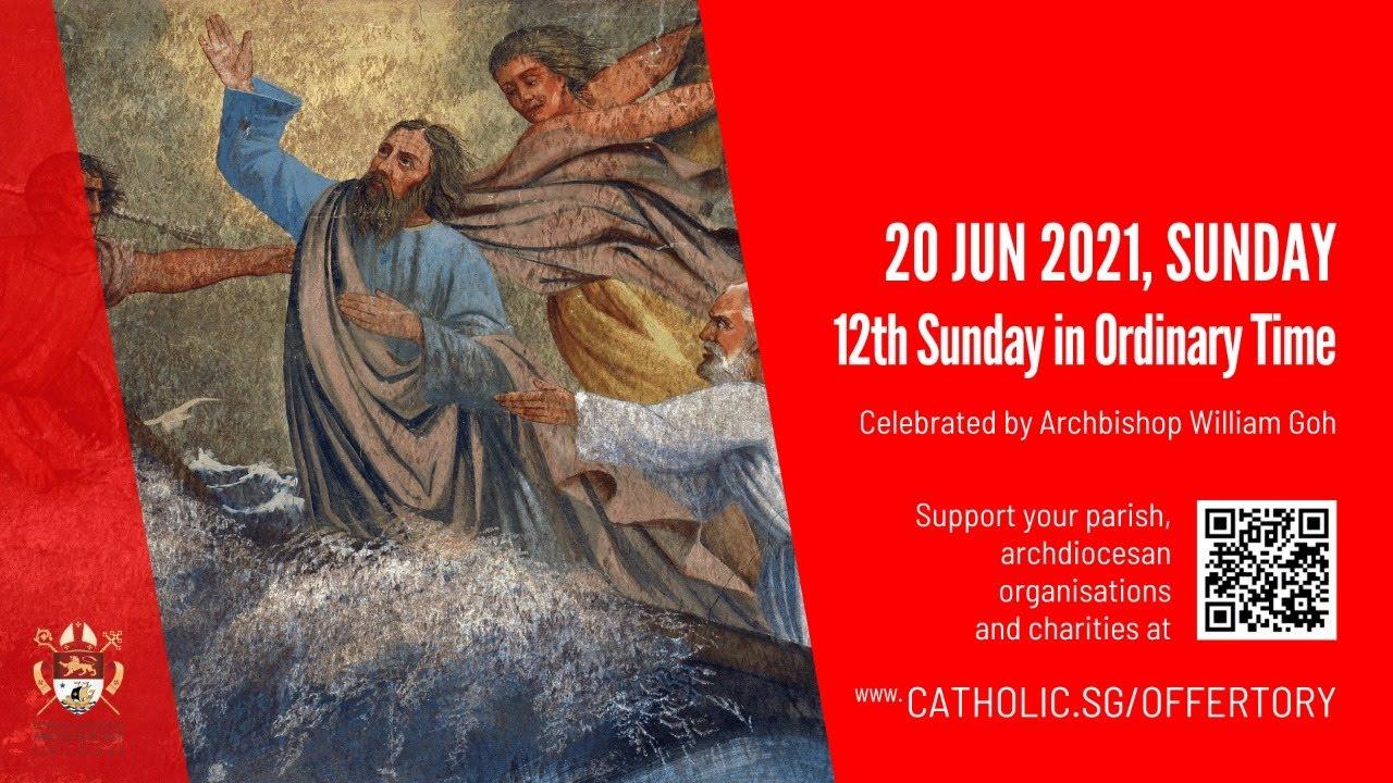 Catholic Sunday Mass 20 June 2021 Live Online Singapore - Sunday, 12th Sunday In Ordinary Time 2021