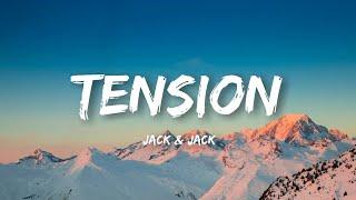 Jack & Jack - Tension (Lyrics)