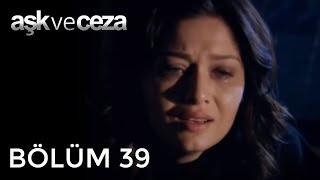 Aşk ve Ceza 39.Bölüm