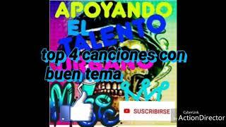 🎱 Top 4 Canciónes Con Buen Tema 🎧