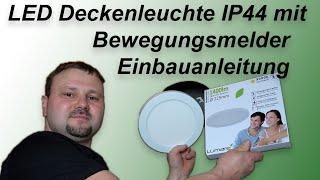 LED Einbaustrahler Bad IP44 mit Bewegungsmelder / Einbauanleitung für Lumare LED Deckenleuchte