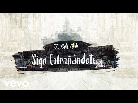 Sigo Extrañandote (Audio) - J Balvin (Video)