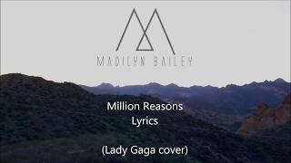 Million Reasons - Madilyn Bailey - Lyrics (Lady Gaga Cover)