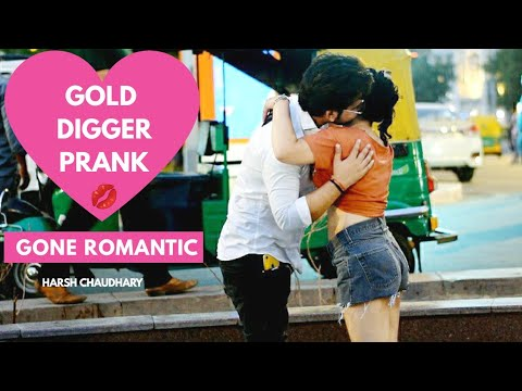Gold Digger Prank India || Gone Romantic || Pranks In India || Pranks 2019 || Harsh Chaudhary