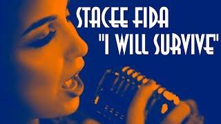 STACEE FIDA - I Will Survive I Gloria Gaynor