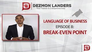 Episode #8 Break Even Point (Language Of Business)