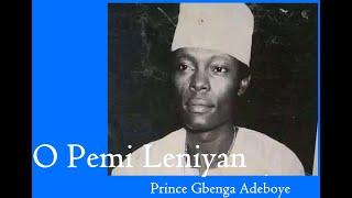 Gbenga Adeboye   O Pemi Leniyan