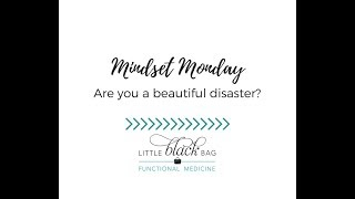 Mindset Monday: Are you a beautiful disaster?