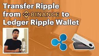 How to Transfer Ripple from Binance to Ledger Ripple Wallet