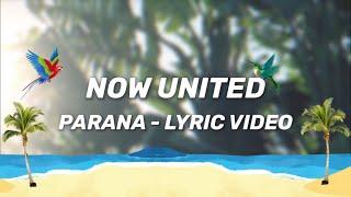 Now United   Parana (LYRIC VIDEO)