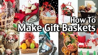 How To Make Homemade Gift Baskets!