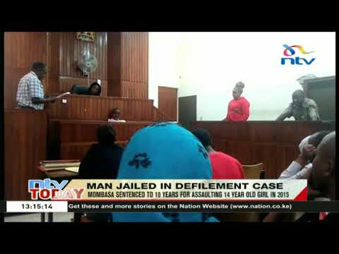 Mombasa man sentenced to 10 years for assaulting 14 year old girl in 2015