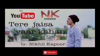 Tere Jaisa Yaar Kahan |Kishore Kumar | NK videos |