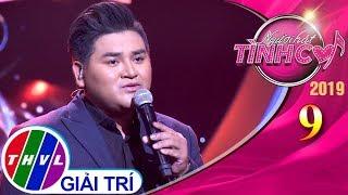 Người hát tình ca 2019 – Tập 9[5]: Vì Lặng Im Giết Chết Con Tim - Ôn Vĩnh Quang