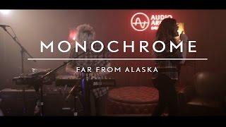 Far From Alaska (on AudioArena Originals) - Monochrome