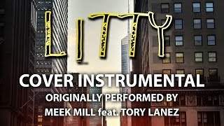Litty (Cover Instrumental) [In the Style of Meek Mill feat. Tory Lanez]