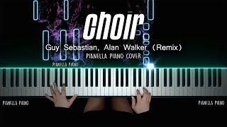 Alan Walker, Guy Sebastian   CHOIR (PIANO COVER By Pianella Piano)