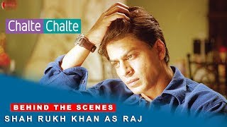 Chalte Chalte | Behind The Scenes | Shah Rukh Khan as Raj | Rani Mukherji