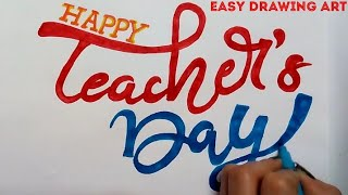 how to write happy teacher's day in fancy letters || teacher's day greeting card drawing